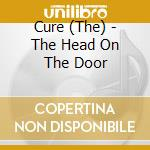 THE HEAD ON THE DOOR cd musicale di CURE