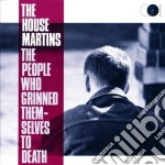 THE PEOPLE WHO GRINNED THEM SELVES T cd musicale di HOUSEMARTINS THE