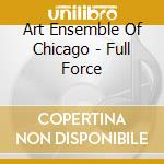 FULL FORCE cd musicale di ART ENSEMBLE OF CHICAGO