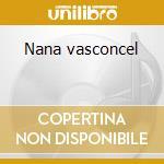 Nana vasconcel cd musicale di WALCOTT C.-CHERRY D.