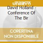 Conference of the bir cd musicale di David Holland