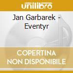 Jan Garbarek - Eventyr cd musicale di Jan Garbarek