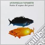 SOTTO IL SEGNO DEI PESCI cd musicale di Antonello Venditti