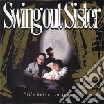 IT'S BETTER cd musicale di SWING OUT SISTER