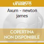 Axum - newton james cd musicale di Newton James