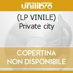 (LP VINILE) Private city lp vinile