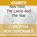 The lamp and the star cd musicale di Alex Cline