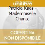 Mademoiselle chante cd musicale di Patricia Kaas