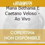 Ao vivo cd musicale di Bethania maria & caetano velos