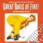 GREAT BALLS OF FIRE cd musicale di O.S.T.