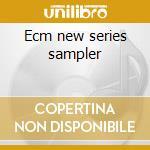 Ecm new series sampler cd musicale di Artisti Vari