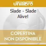 Alive! cd musicale di Slade