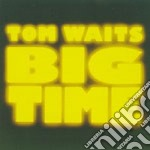 BIG TIME cd musicale di Tom Waits