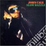 SLOW DAZZLE cd musicale di John Cale