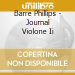 Journal violone ii cd musicale di PHILLIPS BARRE
