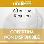 AFTER THE REQUIEM cd musicale di Gavin Bryars
