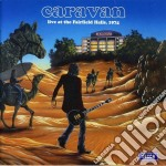 LIVE AT THE FAIRFIELD HALLS,1974 cd musicale di CARAVAN (DIG.REMAST.)