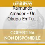 Un okupa entu corazon cd musicale di Raymundo Amador