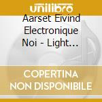 LIGHT EXTRACTS cd musicale di AARSET EIVIND/ELECTRONIC NOIRE