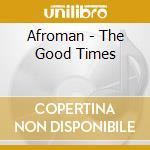 THE GOOD TIMES+BONUS VIDEO cd musicale di AFROMAN