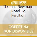 ROAD TO PERDITION cd musicale di O.S.T.