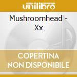 Xx cd musicale di Mushroomhead