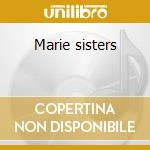 Marie sisters cd musicale di Sisters Marie