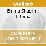 ETTERNA cd musicale di SHAPPLIN EMMA