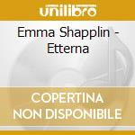 Emma Shapplin - Etterna cd musicale di SHAPPLIN EMMA