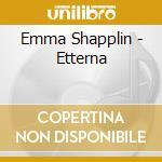 ETERNA cd musicale di SHAPPLIN EMMA