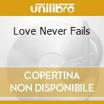 LOVE NEVER FAILS cd musicale di SANDY & JUNIOR