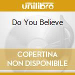 DO YOU BELIEVE cd musicale di PAUL K.
