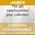 The get easy!sunshine pop collection cd musicale