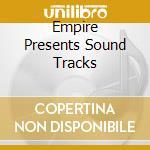Various - Empire Presents Sound Tracks cd musicale di Artisti Vari