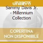 Sammy Davis Jr - Millennium Collection cd musicale di Davis sammy jr.