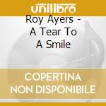 A TEAR TO A...(Original Funk Series) cd musicale di Roy Ayers