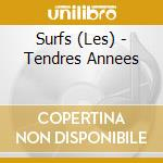 Surfs, Les - Tendres Annees cd musicale di Surfs