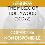 THE MUSIC OF HOLLYWOOD (3CDx2) cd musicale di ARTISTI VARI
