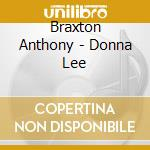 DONNA LEE cd musicale di BRAXTON ANTHONY