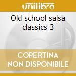 Old school salsa classics 3 cd musicale