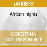 African nights cd musicale