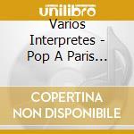 POP A PARIS VOL.4 cd musicale di ARTISTI VARI