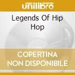 LEGENDS OF HIP HOP cd musicale di ARTISTI VARI