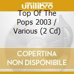 Top of pops 2003 cd musicale