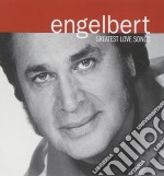 Greatest love songs cd musicale di Engelbert Humperdinck