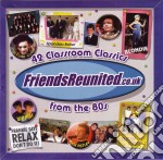 Friends riunited.co.uk. from the 80's cd musicale