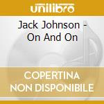 ON AND ON cd musicale di Jack Johnson
