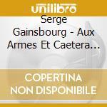 AUX ARMES ET CAETERA cd musicale di GAINSBOURG SERGE
