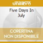 FIVE DAYS IN JULY cd musicale di BLUE RODEO