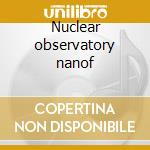 Nuclear observatory nanof cd musicale di Milesi Piero